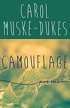 """Camouflage: Poems (English Edition)"",作者:[Muske-Dukes, Carol]"