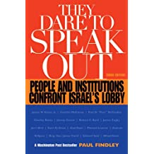 They Dare to Speak Out: People and Institutions Confront Israel's Lobby (English Edition)