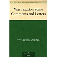 War Taxation Some Comments and Letters (English Edition)