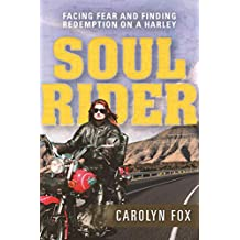Soul Rider: Facing Fear and Finding Redemption on a Harley (English Edition)