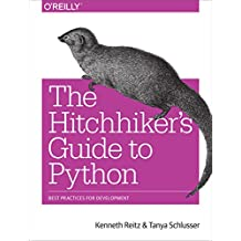 The Hitchhiker's Guide to Python: Best Practices for Development (English Edition)