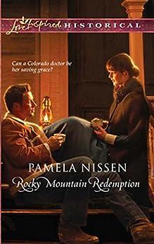 """Rocky Mountain Redemption (Mills & Boon Historical) (English Edition)"",作者:[Nissen, Pamela]"