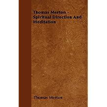 Thomas Merton - Spiritual Direction and Meditation (English Edition)