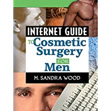 Internet Guide to Cosmetic Surgery for Men (English Edition)