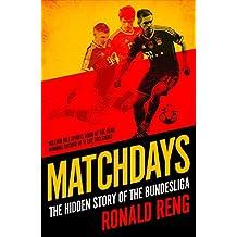 Matchdays: The Hidden Story of the Bundesliga (English Edition)