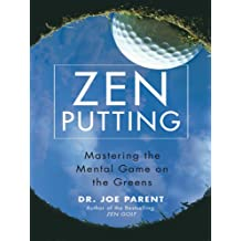 Zen Putting: Mastering the Mental Game on the Greens (English Edition)