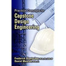 Practical Concepts for Capstone Design Engineering (English Edition)