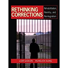 Rethinking Corrections: Rehabilitation, Reentry, and Reintegration (English Edition)