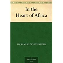 In the Heart of Africa (English Edition)