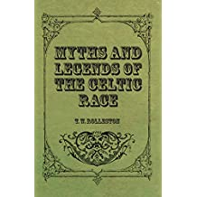 Myths and Legends of the Celtic Race (English Edition)