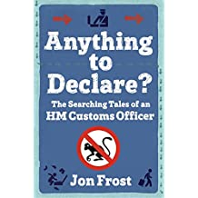 Anything to Declare?: The Searching Tales of an HM Customs Officer (English Edition)