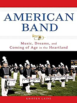 """American Band: Music, Dreams, and Coming of Age in the Heartland (English Edition)"",作者:[Laine, Kristen]"