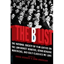 The B List: The National Society of Film Critics on  the Low-Budget Beauties, Genre-Bending Mavericks, and Cult (English Edition)