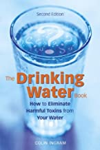The Drinking Water Book: How to Eliminate Harmful Toxins from Your Water (English Edition)