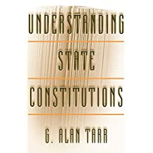 Understanding State Constitutions (English Edition)