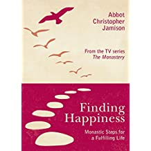 Finding Happiness: Monastic Steps For A Fulfilling Life (English Edition)