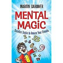 Mental Magic: Surefire Tricks to Amaze Your Friends (Dover Children's Activity Books) (English Edition)