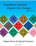 Tessellation-Inspired Origami Box Designs: Elegant Boxes for Special Occasions