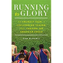 Running to Glory: An Unlikely Team, a Challenging Season, and Chasing the American Dream (English Edition)
