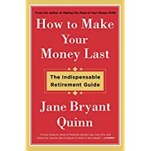 How to Make Your Money Last: The Indispensable Retirement Guide (English Edition)