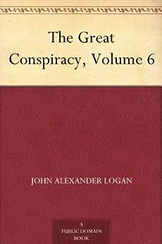 """The Great Conspiracy, Volume 6 (English Edition)"",作者:[Logan,John Alexander]"