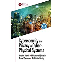 Cybersecurity and Privacy in Cyber Physical Systems (English Edition)