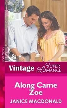 """Along Came Zoe (Mills & Boon Vintage Superromance) (You, Me & the Kids, Book 8) (English Edition)"",作者:[Macdonald, Janice]"