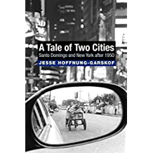 A Tale of Two Cities: Santo Domingo and New York after 1950 (English Edition)