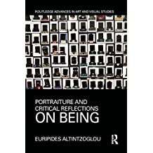Portraiture and Critical Reflections on Being (Routledge Advances in Art and Visual Studies) (English Edition)