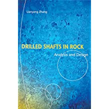 Drilled Shafts in Rock: Analysis and Design (English Edition)
