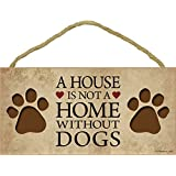 (SJT13402) A House Is Not A Home Without Dogs 12.70 cm x 25.40 cm 木质牌匾标志