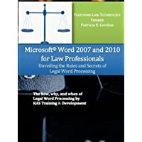 Microsoft Word 2007 and 2010 for Law Professionals: Unveiling the Rules and Secrets of Legal Word Processing