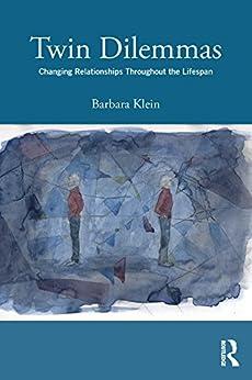 """Twin Dilemmas: Changing Relationships Throughout the Life Span (English Edition)"",作者:[Klein, Barbara]"