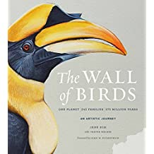 The Wall of Birds: One Planet, 243 Families, 375 Million Years (English Edition)