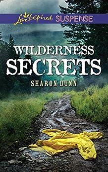 """Wilderness Secrets (Mills & Boon Love Inspired Suspense) (English Edition)"",作者:[Sharon Dunn]"