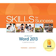 Skills for Success with Word 2013 Comprehensive (Skills for Success, Office 2013) (English Edition)