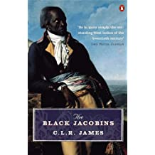 The Black Jacobins: Toussaint L'ouverture and the San Domingo Revolution (Penguin History) (English Edition)