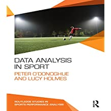 Data Analysis in Sport (Routledge Studies in Sports Performance Analysis) (English Edition)
