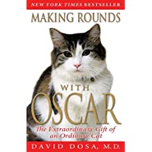 Making Rounds with Oscar: The Extraordinary Gift of an Ordinary Cat (English Edition)