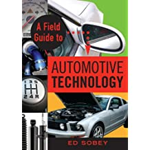 A Field Guide to Automotive Technology (English Edition)