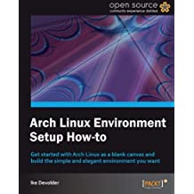 Arch Linux Environment Setup How-To (English Edition)