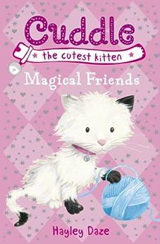 """Cuddle the Cutest Kitten: Magical Friends: Book 1 (English Edition)"",作者:[Daze, Hayley]"