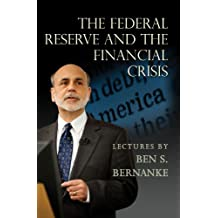 The Federal Reserve and the Financial Crisis (English Edition)