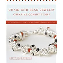 Chain and Bead Jewelry Creative Connections: New Techniques for Wire-Wrapping and Bead-Setting (English Edition)