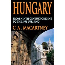 Hungary: From Ninth Century Origins to the 1956 Uprising (English Edition)