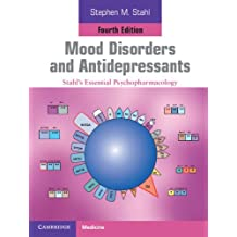 Mood Disorders and Antidepressants: Stahl's Essential Psychopharmacology (English Edition)