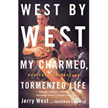 West by West: My Charmed, Tormented Life (English Edition)