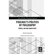Foucault's Politics of Philosophy: Power, Law, and Subjectivity (Law and Politics) (English Edition)