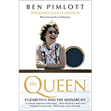 The Queen: Elizabeth II and the Monarchy (Text Only) (English Edition)