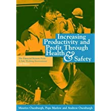 Increasing Productivity and Profit through Health & Safety, 2nd Edition: The Financial Returns from a Safe Working Environment (English Edition)